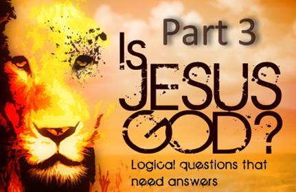 Is Jesus God - Part 3